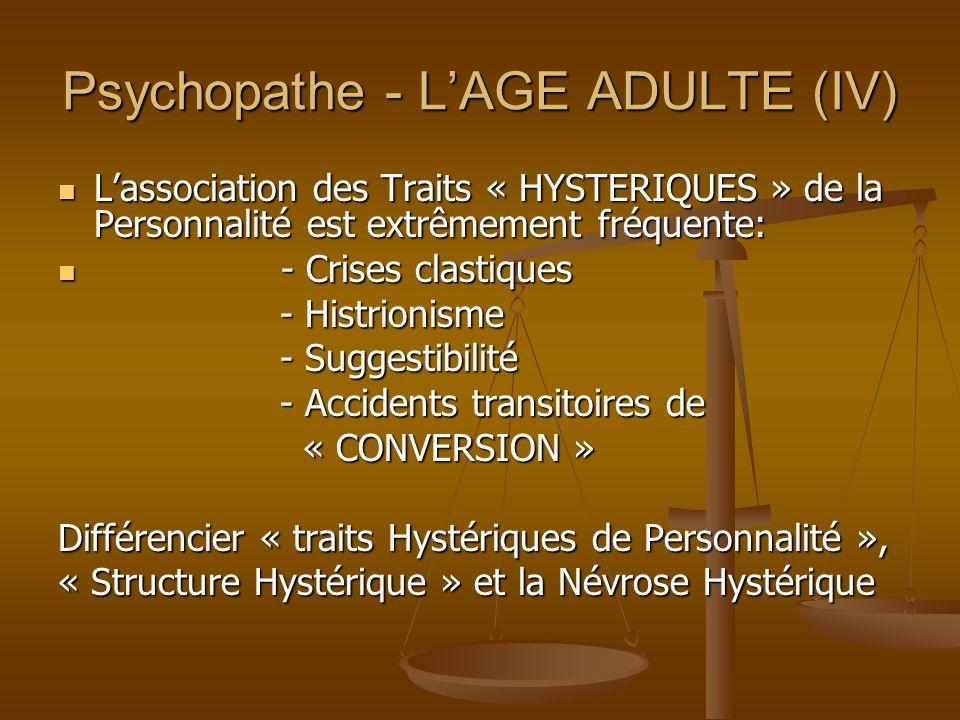 Psychopathe - L'AGE ADULTE (IV)