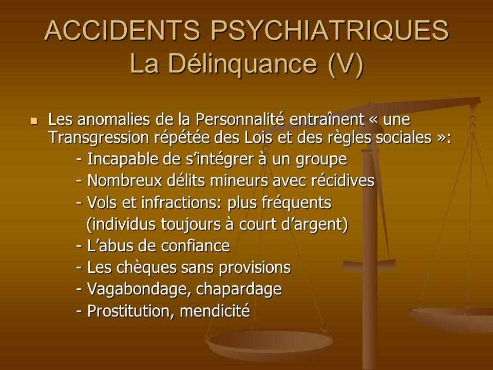 ACCIDENTS PSYCHIATRIQUES La Délinquance (V)