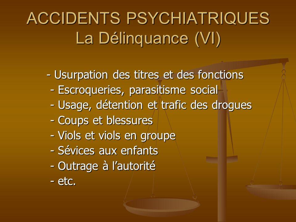 ACCIDENTS PSYCHIATRIQUES La Délinquance (VI)