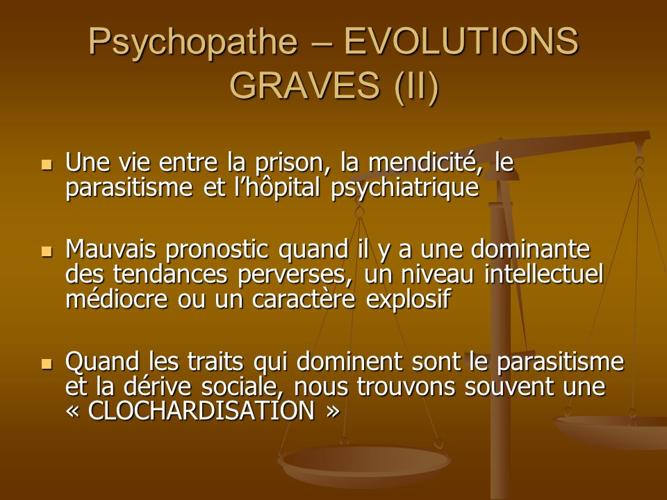 Psychopathe – EVOLUTIONS GRAVES (II)