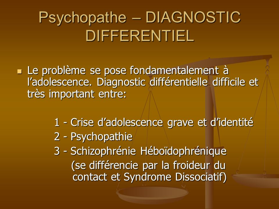 Psychopathe – DIAGNOSTIC DIFFERENTIEL