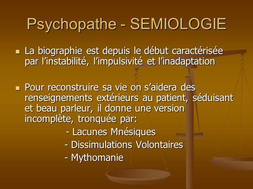 Psychopathe - SEMIOLOGIE