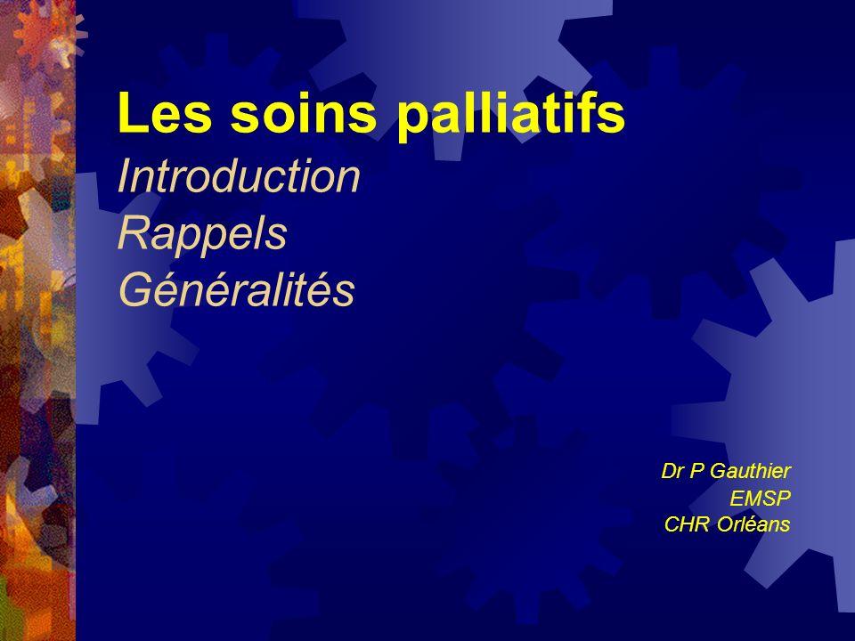 Les soins palliatifs Introduction Rappels Généralités