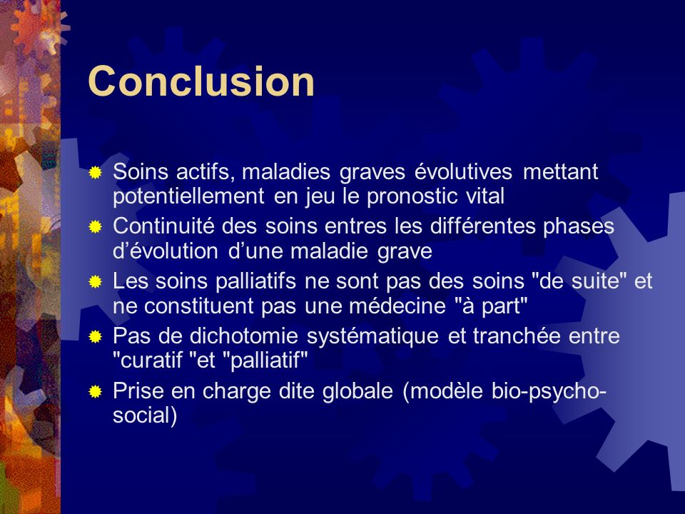 Conclusion Soins actifs, maladies graves évolutives mettant potentiellement en jeu le pronostic vital.