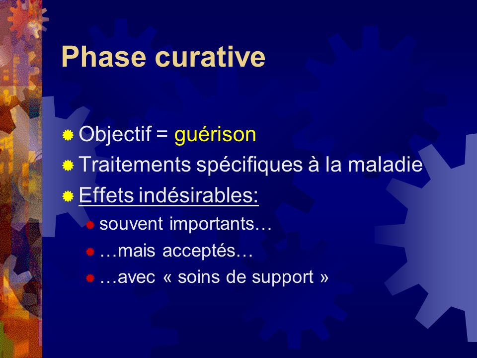 Phase curative Objectif = guérison