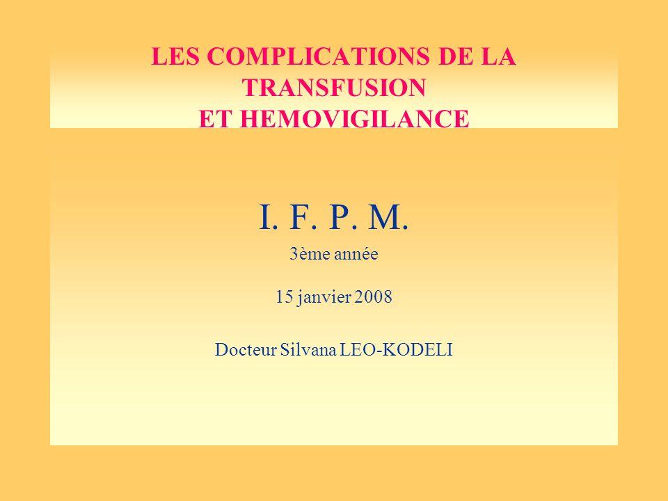 LES COMPLICATIONS DE LA TRANSFUSION ET HEMOVIGILANCE