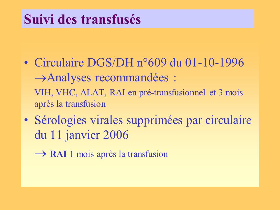 Suivi des transfusés Circulaire DGS/DH n°609 du 01-10-1996 Analyses recommandées :