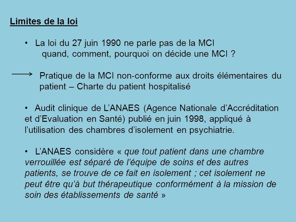 Limites de la loi La loi du 27 juin 1990 ne parle pas de la MCI. quand, comment, pourquoi on décide une MCI