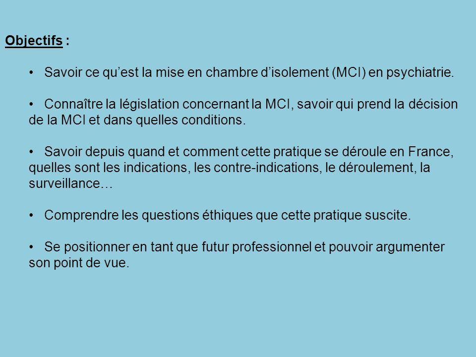 Objectifs : Savoir ce qu'est la mise en chambre d'isolement (MCI) en psychiatrie.