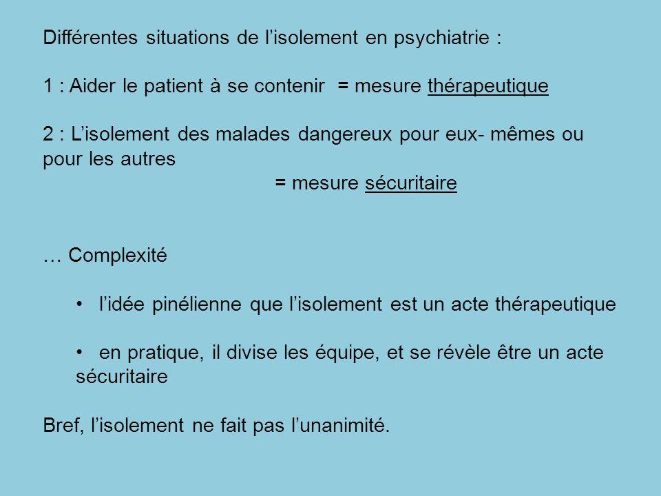 Différentes situations de l'isolement en psychiatrie :