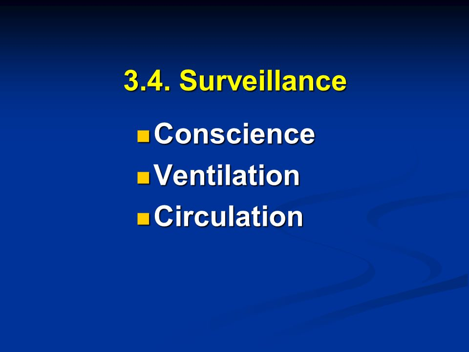 3.4. Surveillance Conscience Ventilation Circulation