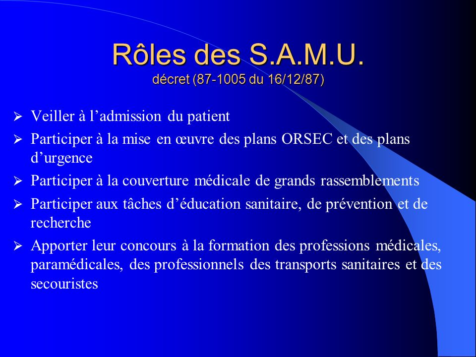 Rôles des S.A.M.U. décret (87-1005 du 16/12/87)
