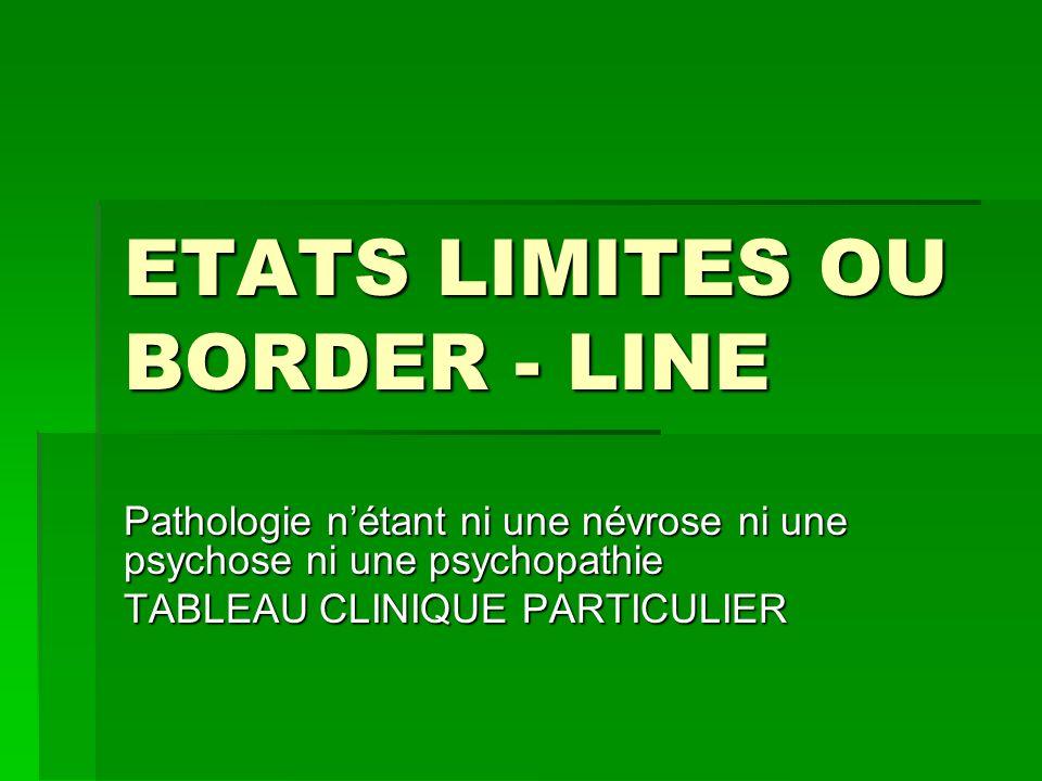 ETATS LIMITES OU BORDER - LINE