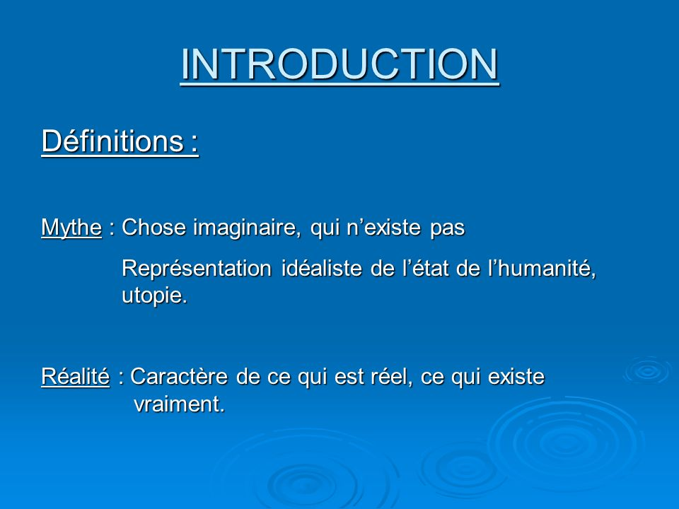 INTRODUCTION Définitions : Mythe : Chose imaginaire, qui n'existe pas