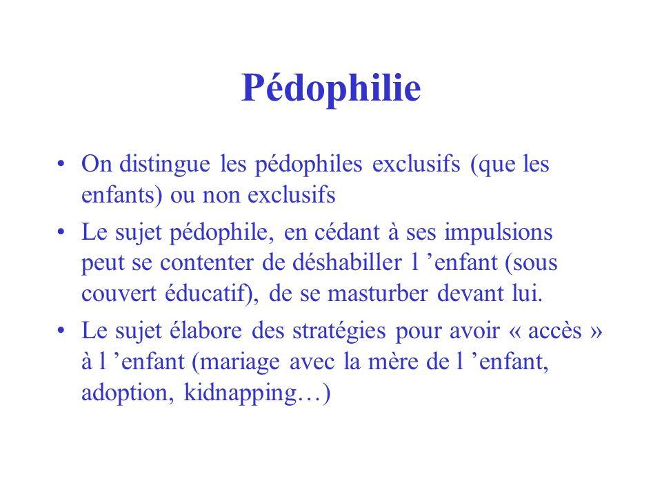 PédophilieOn distingue les pédophiles exclusifs (que les enfants) ou non exclusifs.