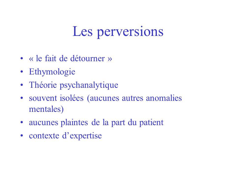 Les perversions « le fait de détourner » Ethymologie