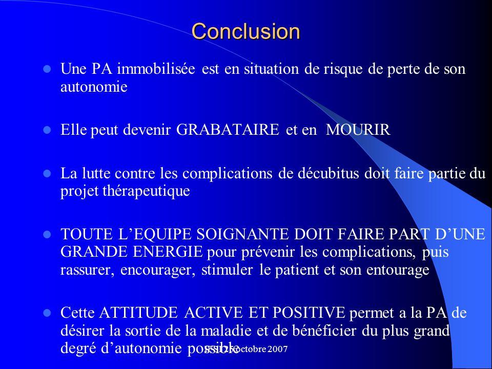 Conclusion Une PA immobilisée est en situation de risque de perte de son autonomie. Elle peut devenir GRABATAIRE et en MOURIR.