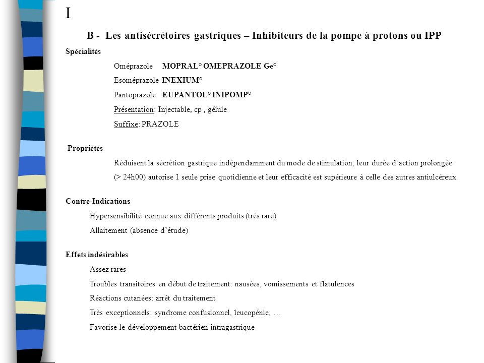 IB - Les antisécrétoires gastriques – Inhibiteurs de la pompe à protons ou IPP. Spécialités. Oméprazole MOPRAL° OMEPRAZOLE Ge°
