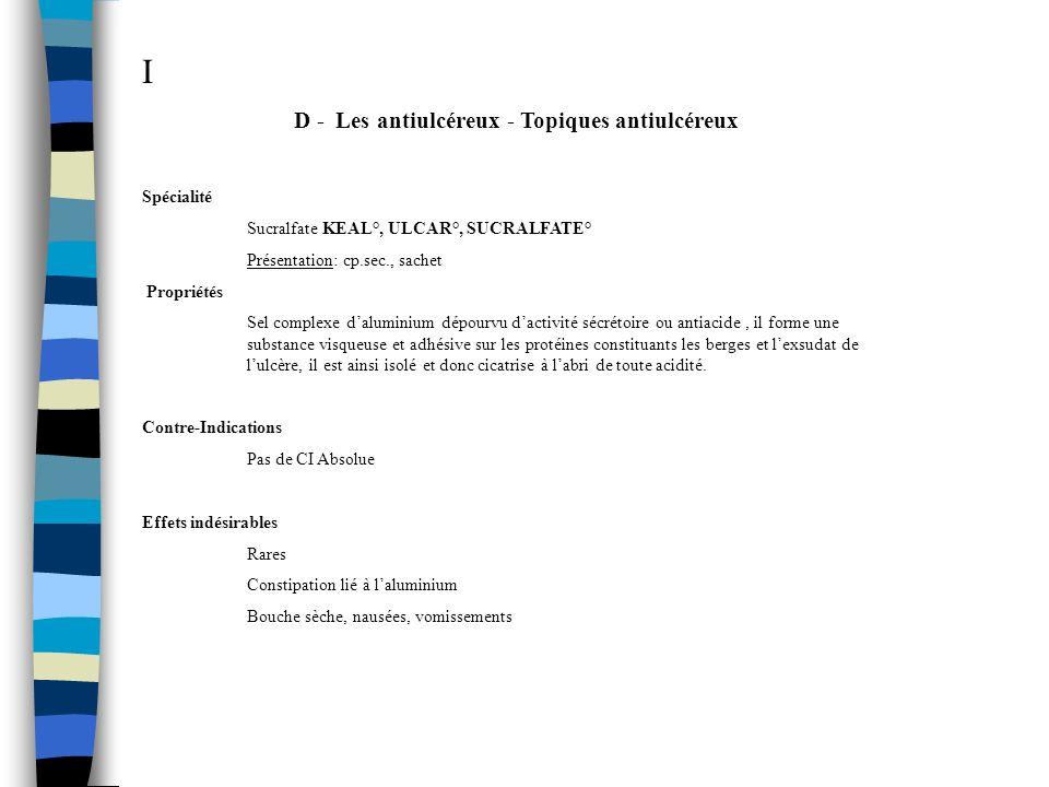D - Les antiulcéreux - Topiques antiulcéreux