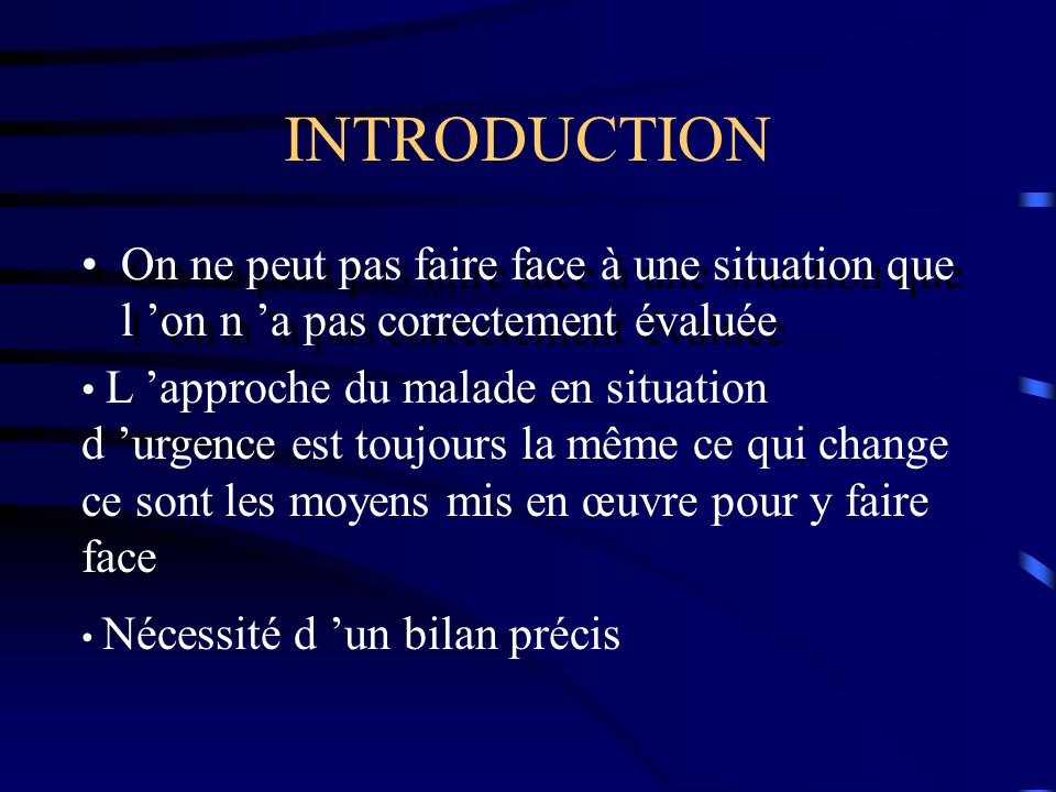 INTRODUCTION On ne peut pas faire face à une situation que l 'on n 'a pas correctement évaluée.