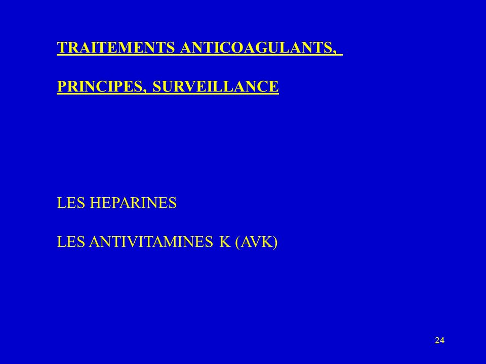 TRAITEMENTS ANTICOAGULANTS,