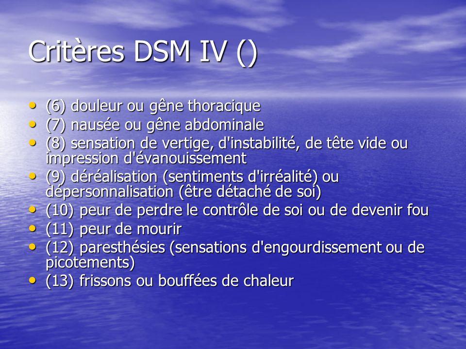 Critères DSM IV () (6) douleur ou gêne thoracique