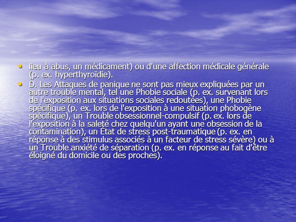 lieu à abus, un médicament) ou d une affection médicale générale (p. ex. hyperthyroïdie).