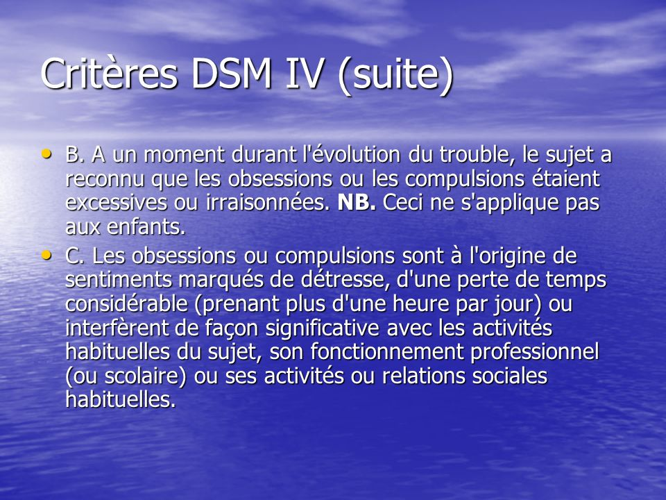 Critères DSM IV (suite)