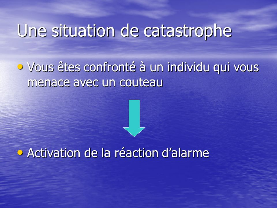 Une situation de catastrophe