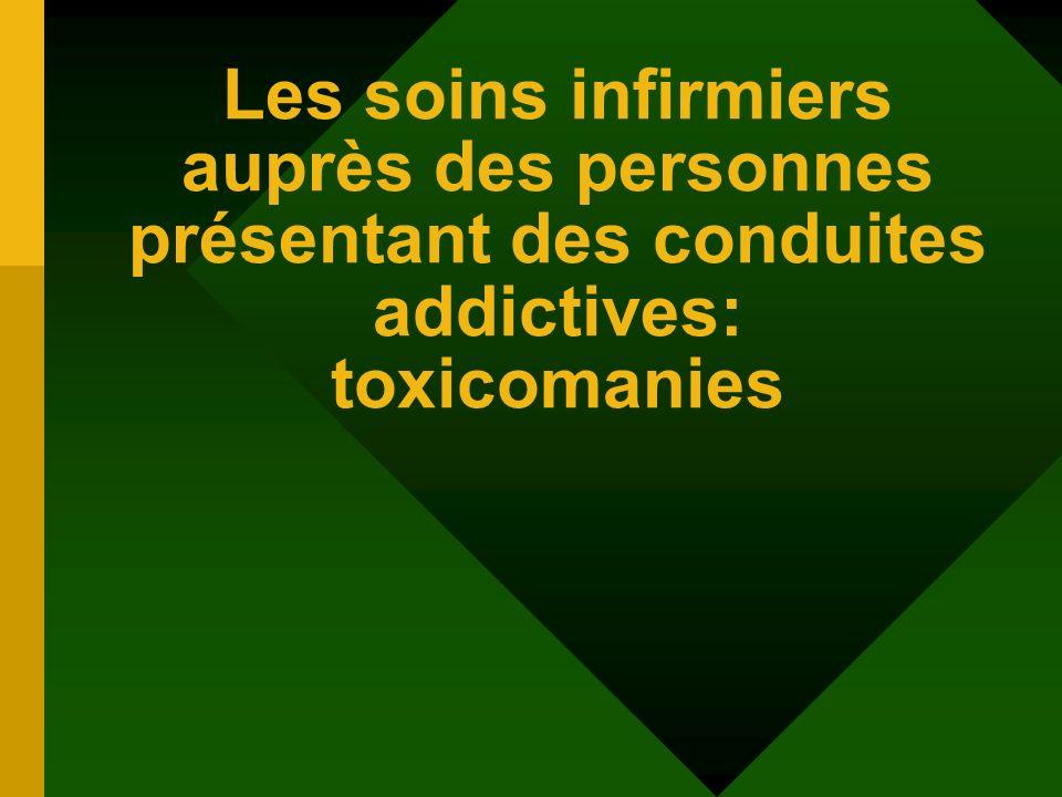 Les soins infirmiers auprès des personnes présentant des conduites addictives: toxicomanies