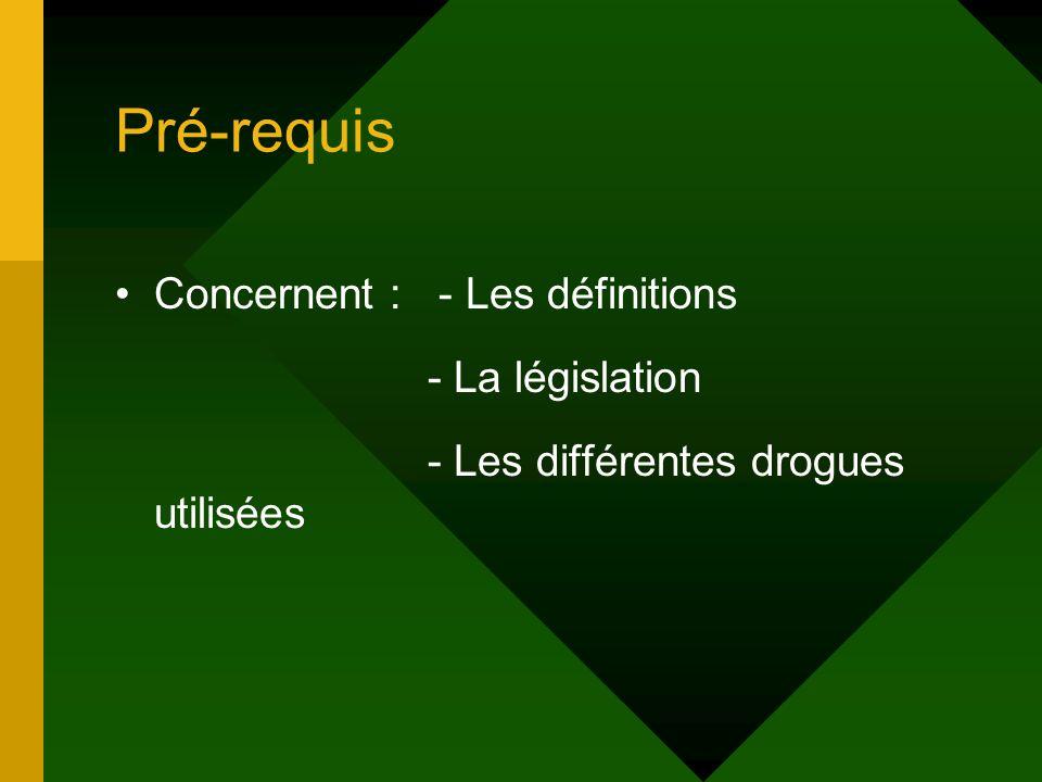 Pré-requis Concernent : - Les définitions - La législation