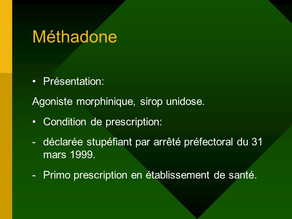Méthadone Présentation: Agoniste morphinique, sirop unidose.
