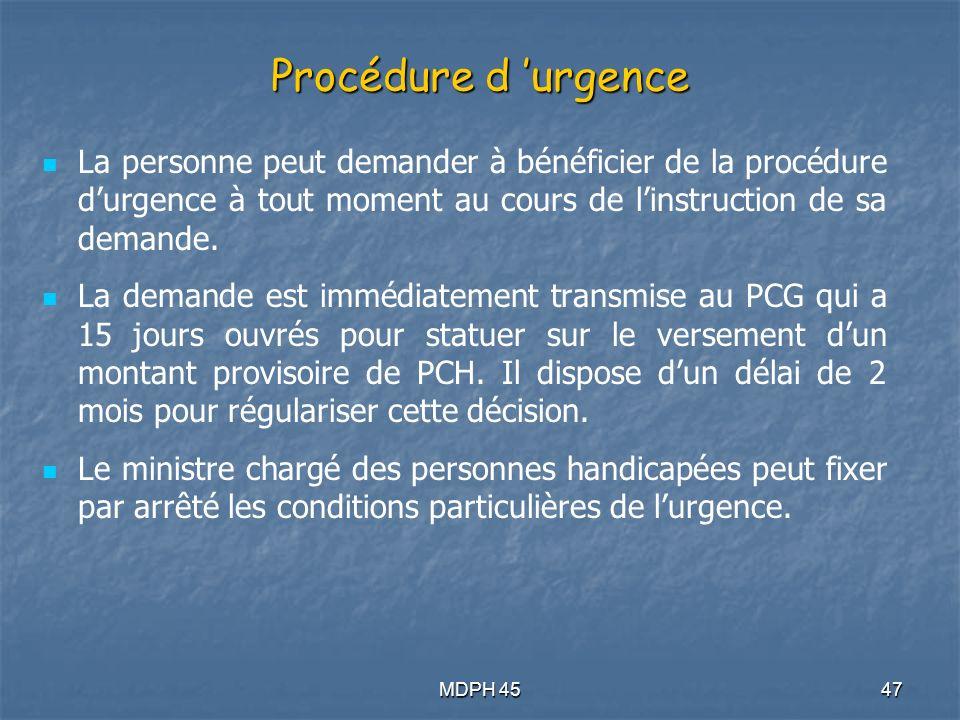 Procédure d 'urgence La personne peut demander à bénéficier de la procédure d'urgence à tout moment au cours de l'instruction de sa demande.