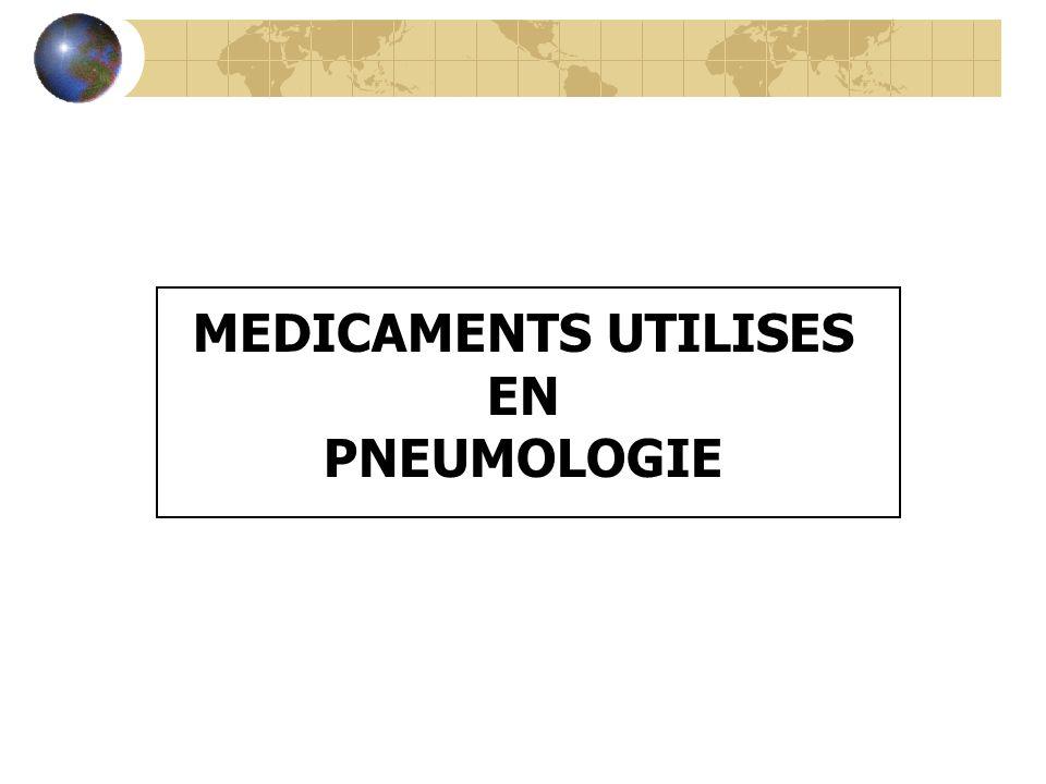 MEDICAMENTS UTILISES EN PNEUMOLOGIE