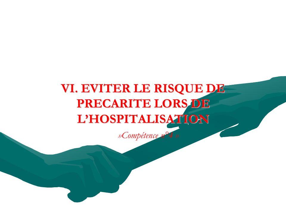 VI. EVITER LE RISQUE DE PRECARITE LORS DE L'HOSPITALISATION »Compétence n°4 »