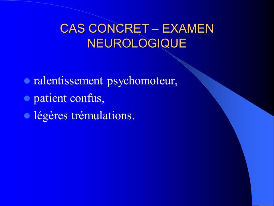 CAS CONCRET – EXAMEN NEUROLOGIQUE