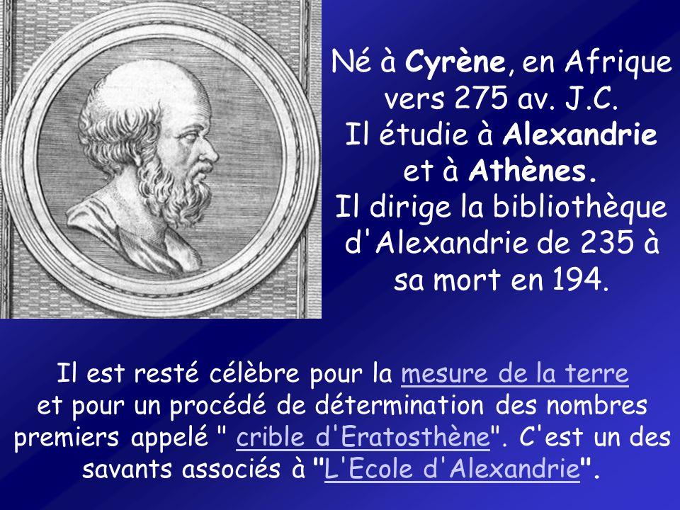 Né à Cyrène, en Afrique vers 275 av. J. C