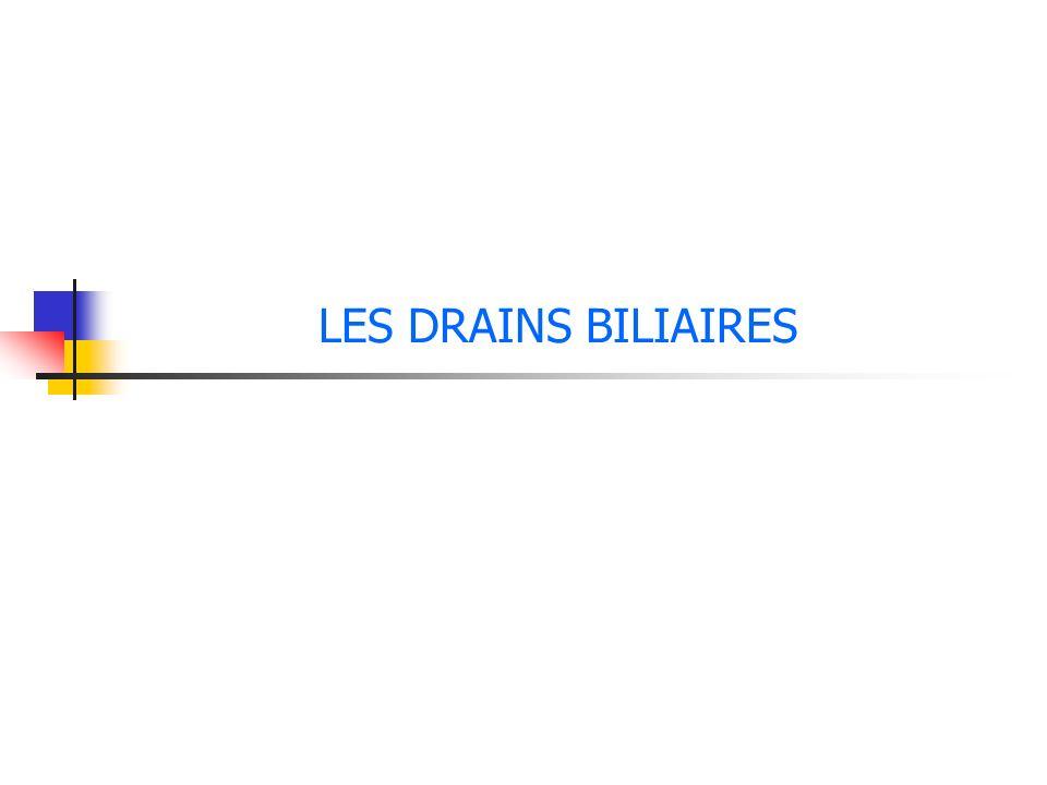 LES DRAINS BILIAIRES