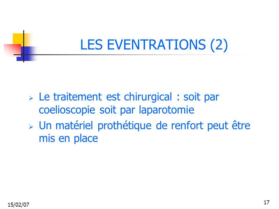 LES EVENTRATIONS (2) Le traitement est chirurgical : soit par coelioscopie soit par laparotomie.
