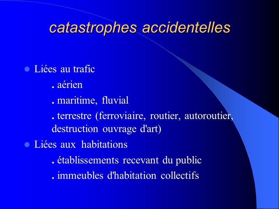 catastrophes accidentelles