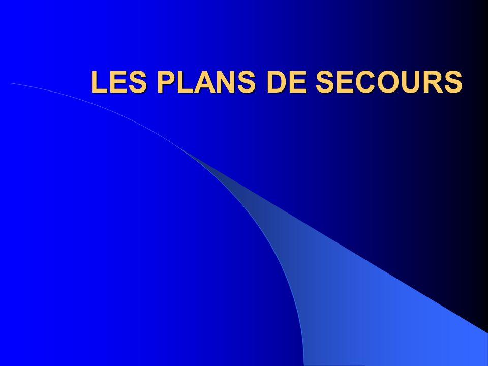 LES PLANS DE SECOURS