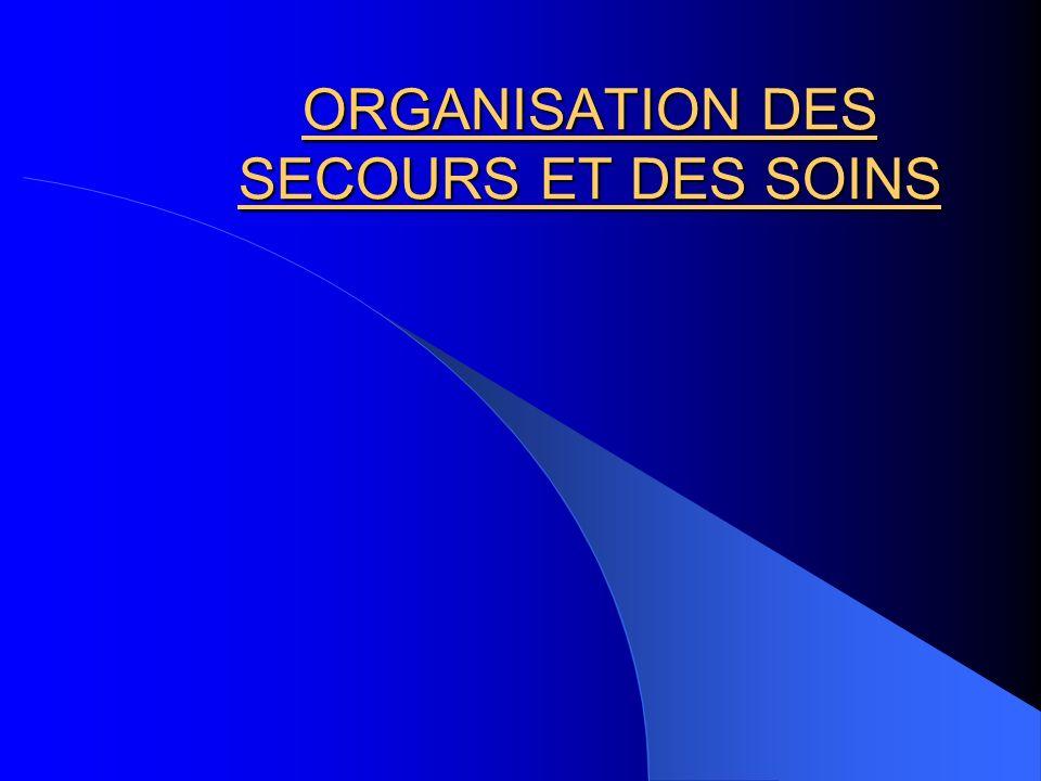 ORGANISATION DES SECOURS ET DES SOINS