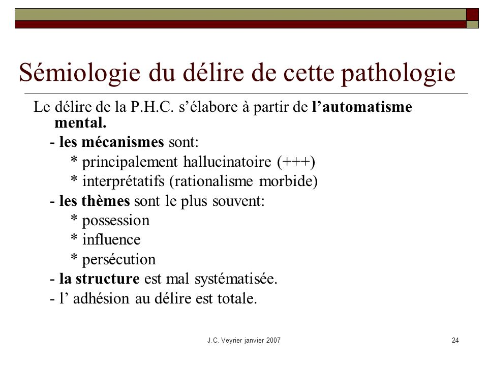 Sémiologie du délire de cette pathologie