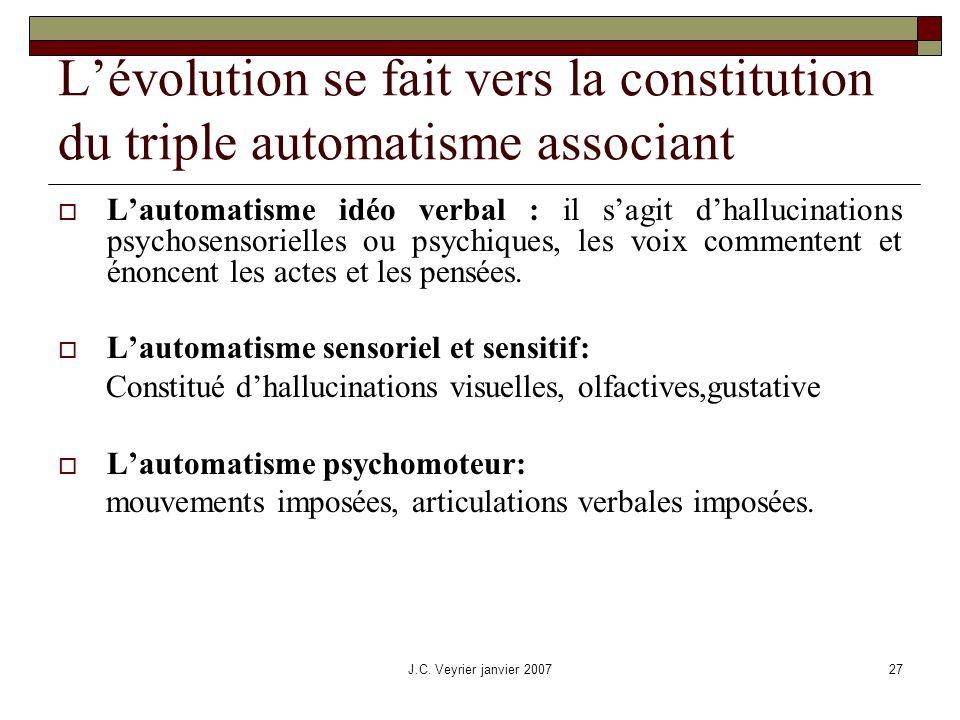 L'évolution se fait vers la constitution du triple automatisme associant