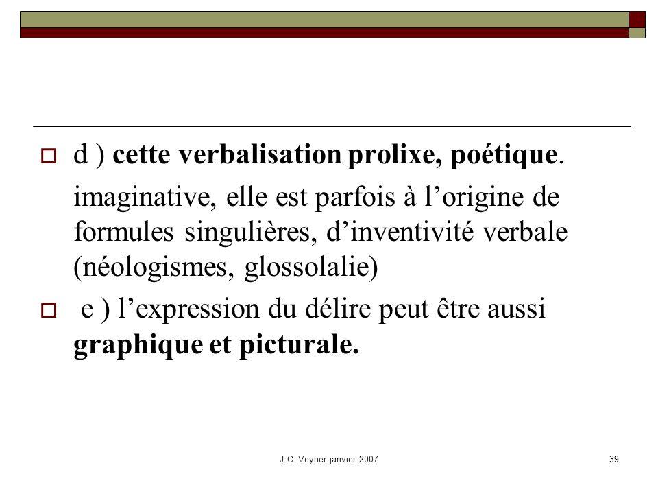 d ) cette verbalisation prolixe, poétique.