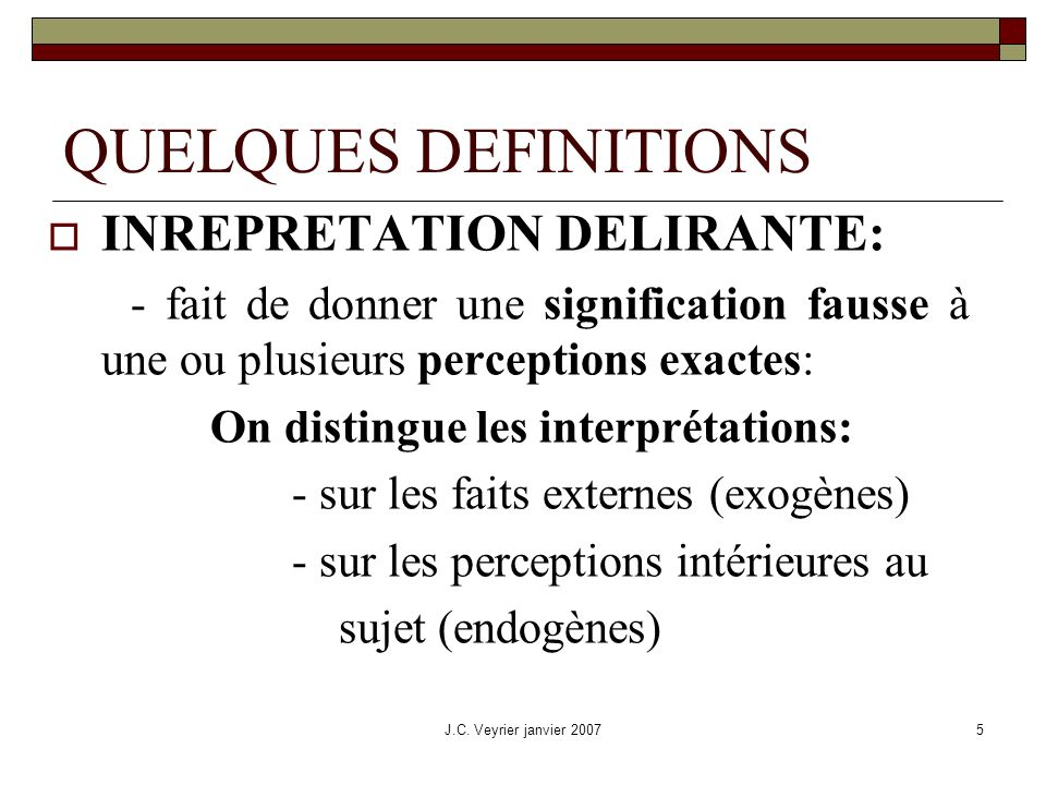 QUELQUES DEFINITIONS INREPRETATION DELIRANTE: