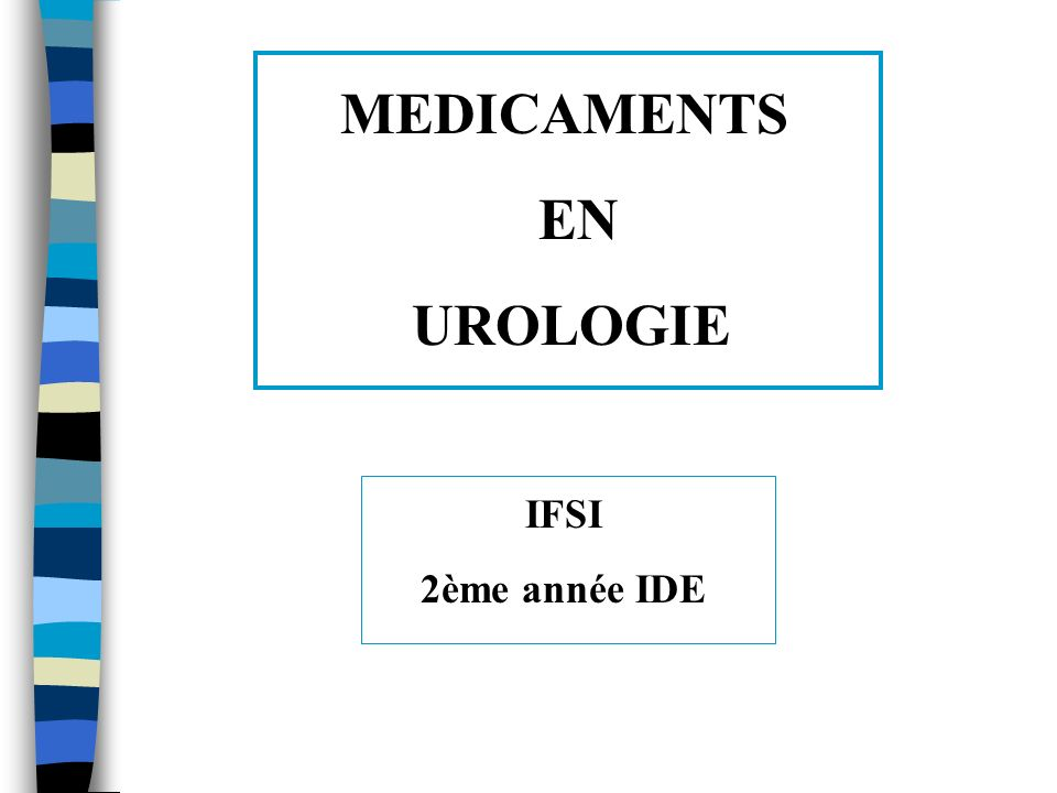 MEDICAMENTS EN UROLOGIE