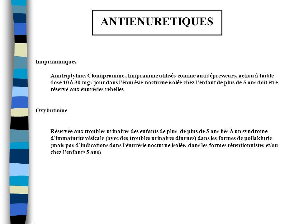 ANTIENURETIQUES Imipraminiques