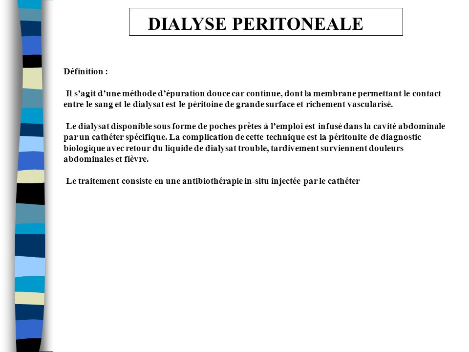 DIALYSE PERITONEALE Définition :