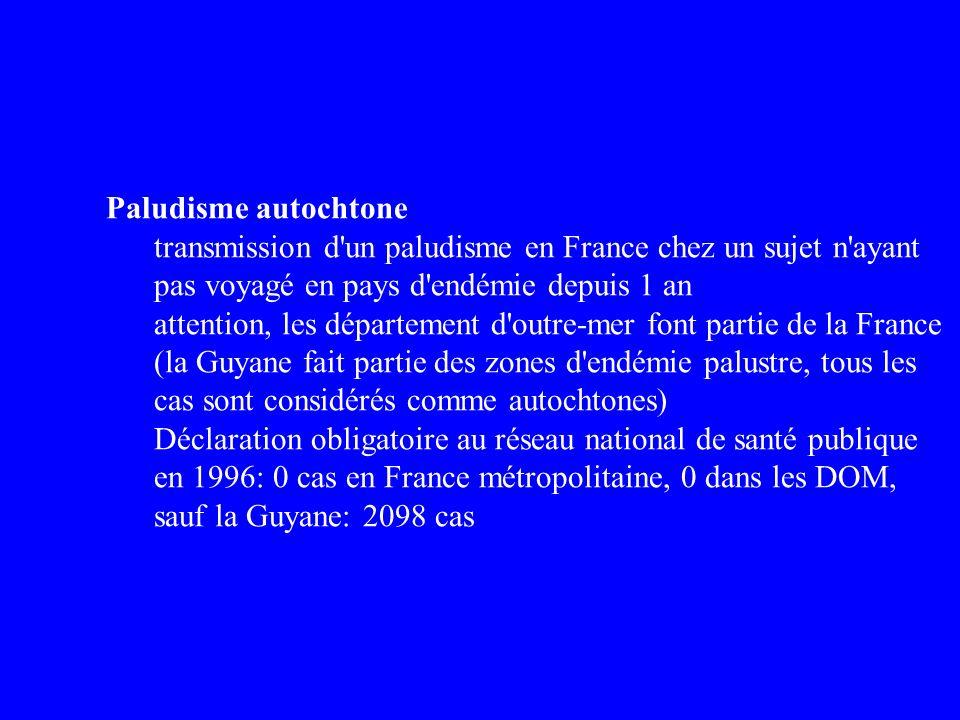 Paludisme autochtone transmission d un paludisme en France chez un sujet n ayant pas voyagé en pays d endémie depuis 1 an.